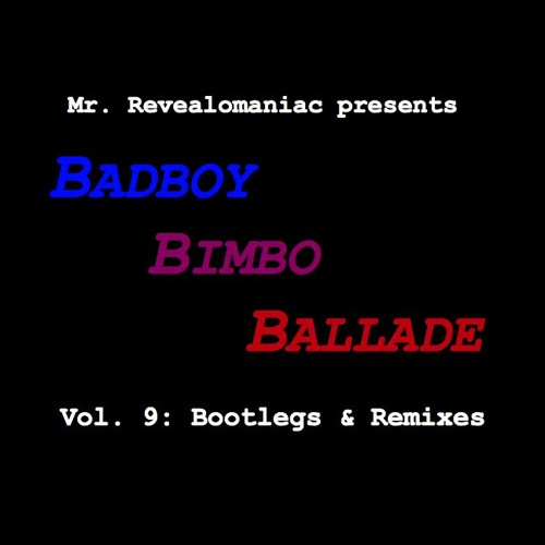 Mr. Revealomaniac - Badboy Bimbo Ballade vol. 9