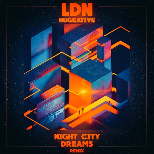 Hugeative - LDN (Night City Dreams Remix) by Night City Dreams