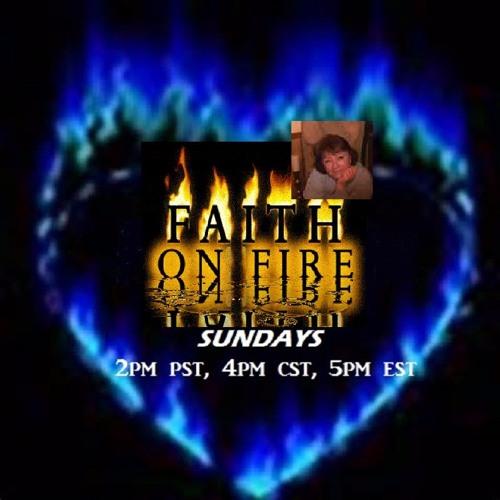 6 19 16 FAITH ON FIRE