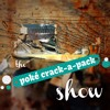 The Poke Crack - A-Pack Show Ep. 5 Vol. 1
