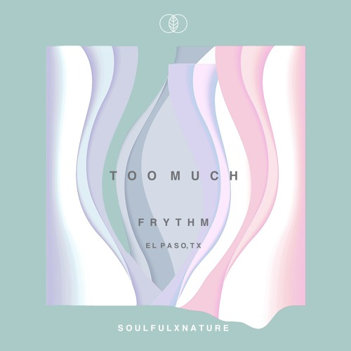 Frythm - Too Much