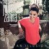 Julia Zahara - Just An Illusion