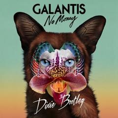 Galantis - No Money (Dixie Bootleg)