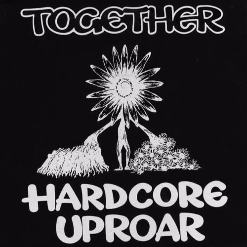Hardcore Uproar Together