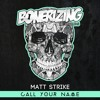 Matt Strike - Call Your Name [Bonerizing Records] Out Now!