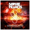 Sophie Francis - Annihilate [FREE DOWNLOAD]