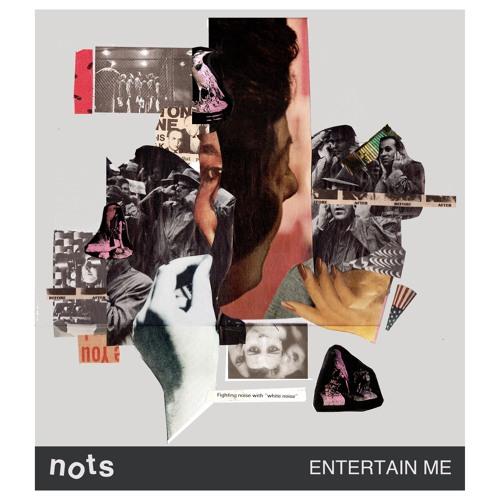 Entertain Me - Nots