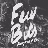 Few Bits - Anyone Else