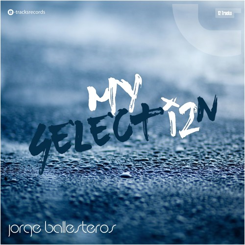 My Selection - Jorge Ballesteros