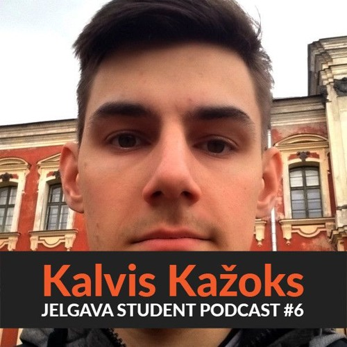 Jelgava Student Podcast #6 Izcilība studenta dzīvē ar Kalvi Kažoku