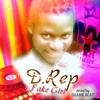 D.Rep - Fake Girl [prods Shank Bisa Waka Flaka]0541887025(0)