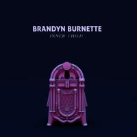 Brandyn Burnette - Inner Child