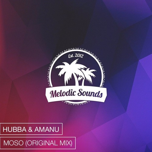 Hubba & Amanu - Moso (Radio Edit)[Exclusive Premiere][Free Download]