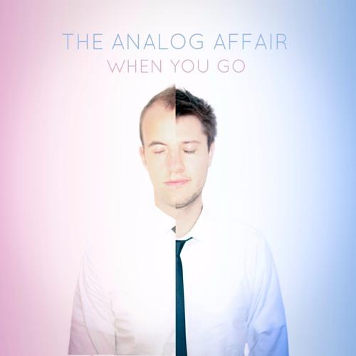 The Analog Affair - When You Go