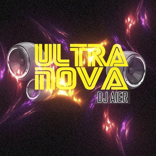 DJ AIER - ULTRANOVA Previa