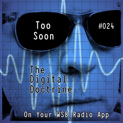 The Digital Doctrine #024 - Too Soon