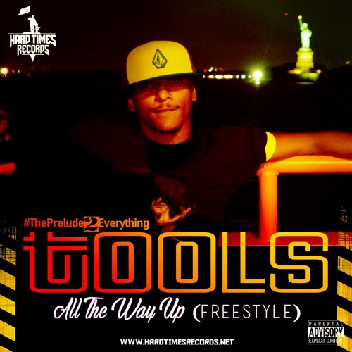 TOOLS BEASTLY- ALL THE WAY UP (FREESTYLE)