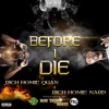 Rich Homie Nard ft. Rich Homie Quan - Before I Die (Prod. By Rob Taylor)