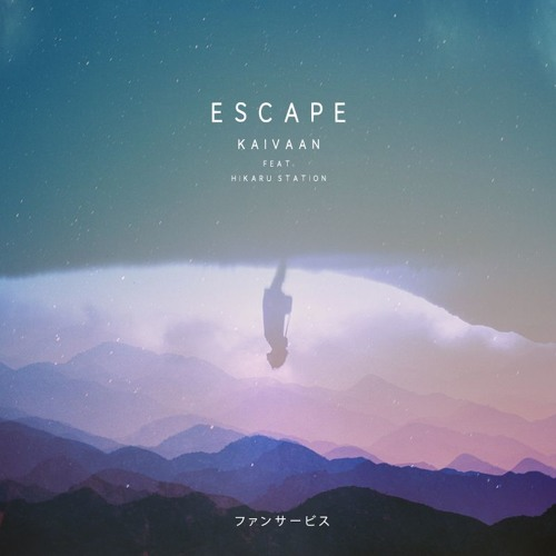 Kaivaan - Escape (feat. Hikaru Station)