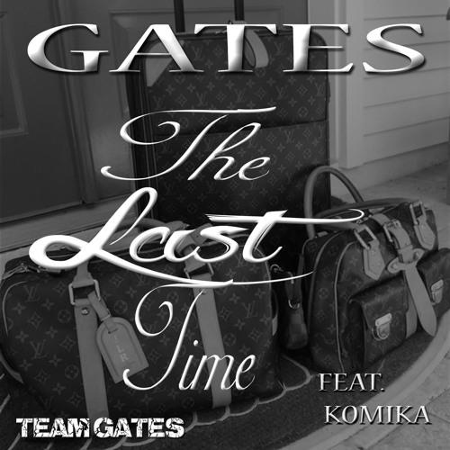 The Last Time (Gates Feat. KoMika) Full
