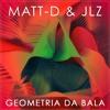 MATT-D & JLZ - Geometria Da Bala (Original Mix)