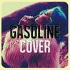 Cover Gasoline - Halsey (Chandler, Chandler  Ryan Smart)