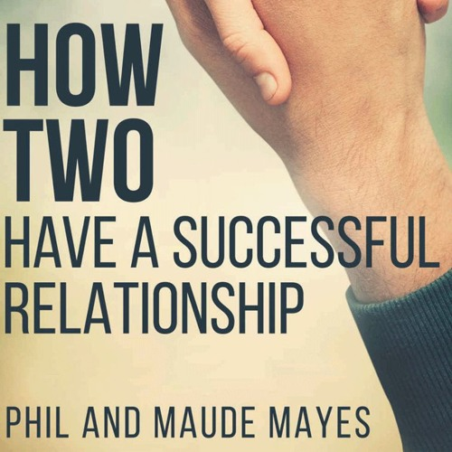 Phil & Maude - HOW TWO Have a Relationship