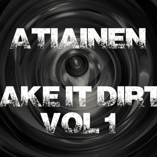 Make It Dirty Vol. 1 - A.Tiainen