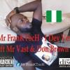 Mr FranKTocH - I Dey Vex Ft Mr Vast & Don Brown (Prod. by Mr Vast)
