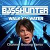 Basshunter - Walk On Water (Charmer Bootleg Remix)