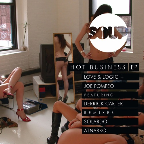 Love & Logic + Joe Pompeo - Hot Business feat. Derrick Carter (Original Mix)