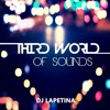 LAPETINA Third World of Sounds (100% Original Mixes)
