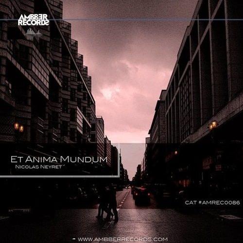 Nicolas Neyret - Et Anima Mundum (Topo Remix)