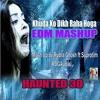 Khuda Ko Dikh Raha Hoga Mashup Rudra Ghosh ft Suprotim(RDGAudio)