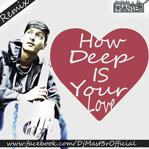MaSt3R - How Deep Is Your Love (Remix)