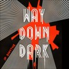 WAY DOWN DARK by JP Smythe - audiobook extract