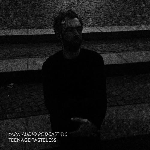 Yarn Audio Podcast #10 – Teenage Tasteless (2016)