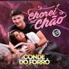 CONDE DO FORRO - CHOREI NO CHAO Portada del disco