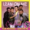 Club Nouveau - Lean On Me (CMAN Edit) ** Free Download click Buy
