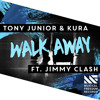 Tony Junior & KURA - Walk Away ft. Jimmy Clash [Available July 11]