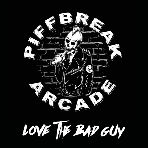 Love The Bad Guy - Piffbreak Arcade (EP)