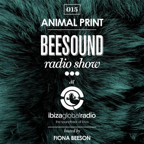 Animal Print @ Beesound Radio Show On Ibiza Global Radio [19.06.2016]