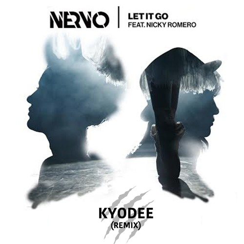 NERVO ft. Nicky Romero - Let It Go (Kyodee Remix) [FREE DL]