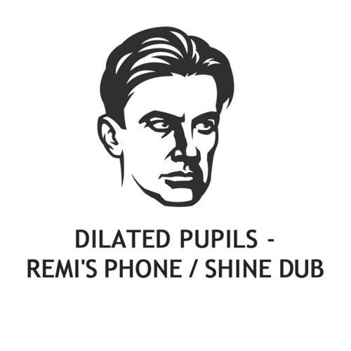 MAYAK006 - Dilated Pupils - Remi's Phone/ Shine Dub