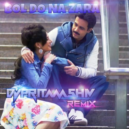 Bol Do Na Zara love drop DJ Pritam Shiv Mix