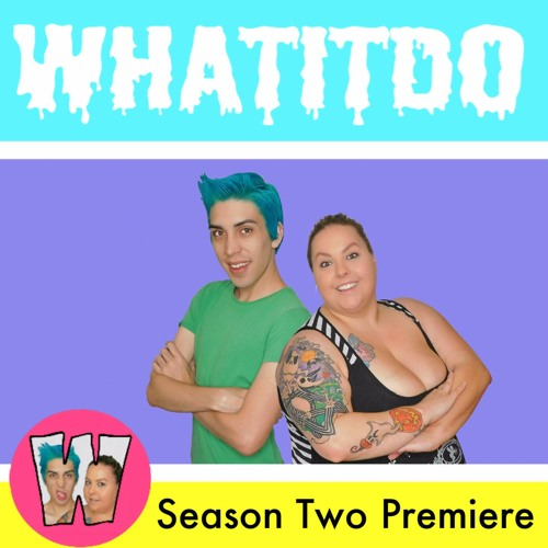WhatItDo Season 2 Premiere