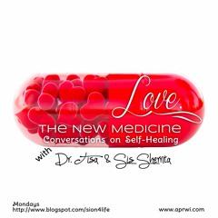 01 Love. The New Medicine  6 - 21 - 2016