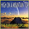 Download HIGH ON A MOUNTAIN TOP By The Barnyard Cupcakes Mp3