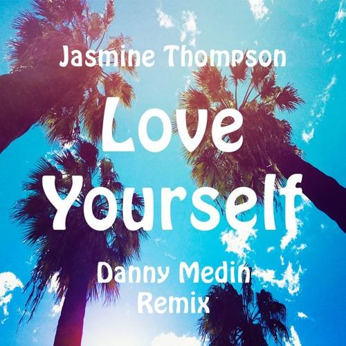 Jasmine Thompson - Love Yourself (Danny Medin Remix)
