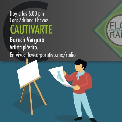 CautivArte 032 - Baruch Vergara, artista plástico.